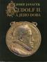 Název : Rudolf II. a jeho doba