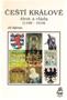 Název : Čeští králové, život a vláda (1198-1918)