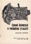 Název : Černé řemeslo v průběhu staletí : Katalog výstavy