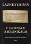 Název : Lázně Toušeň v listinách a kronikách : První tisk z nevydaných rukopisů