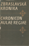 Název : Zbraslavská kronika : Chronicon aulae regiae